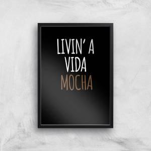 Livin' A Vida Mocha Art Print