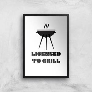 Licensed To Grill Art Print