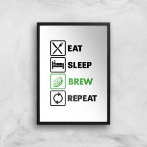 Eat Sleep Brew Repeat Art Print