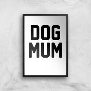 Dog Mum Art Print