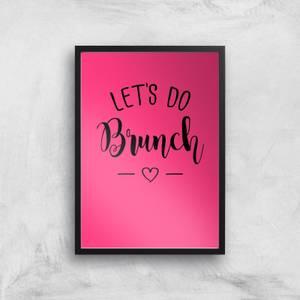 Lets Do Brunch Art Print