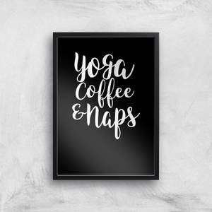 Yoga Coffee And Naps Art Print