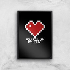 You Fill Up My Heart Art Print