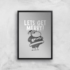 Lets Be Merry Art Print