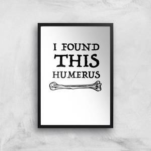 I Found This Humurus Art Print