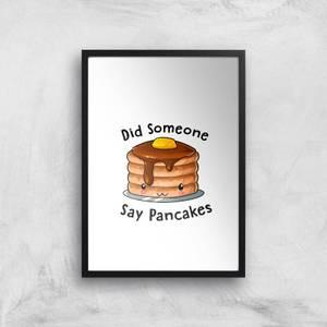 Did Someone Say Pancakes Art Print