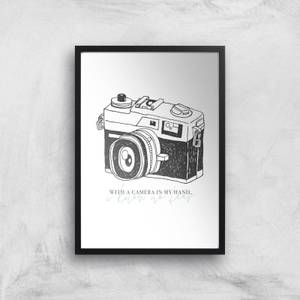 With A Camera In My Hand, I Know No Fear Art Print