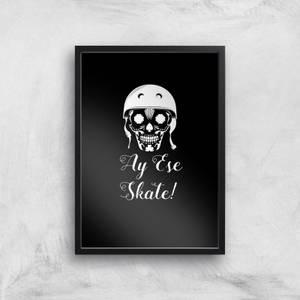Ay Ese Skate Art Print