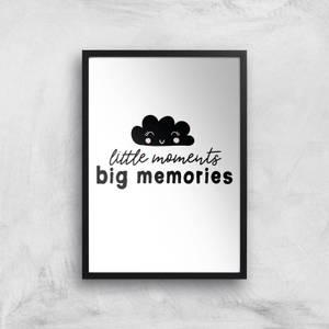 Little Moments Big Memories Art Print