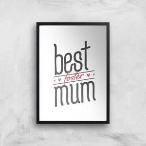 Best Foster Mum Art Print