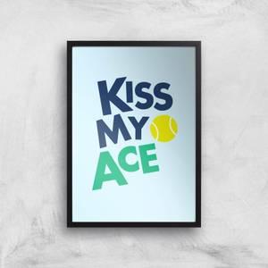 Kiss My Ace Art Print