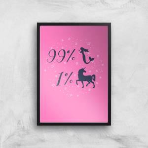99% Mermaid 1 % Unicorn Art Print