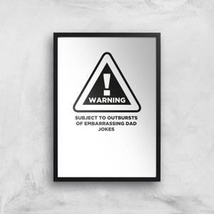 Warning Dad Jokes Art Print