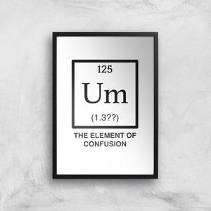 The Element Of Confusion Art Print