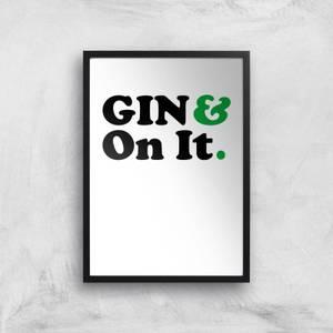 Gin & On It Art Print