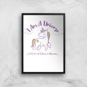 I Am A Unicorn And I Dont Believe In Humans Art Print