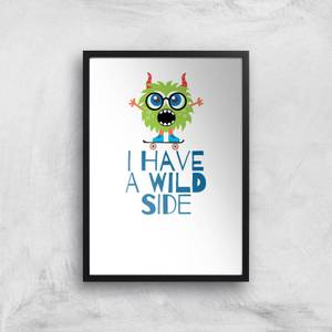 I Have A Wild Side Art Print