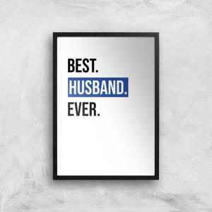 Best Husband Ever Art Print