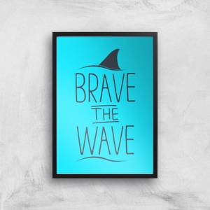 Brave The Wave Art Print
