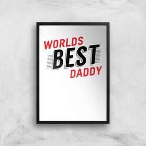 Worlds Best Daddy Art Print