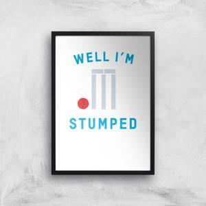 Well Im Stumped Art Print