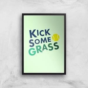 Kick Some Grass Art Print