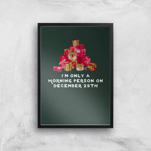 I'm Only A Morning Person Art Print