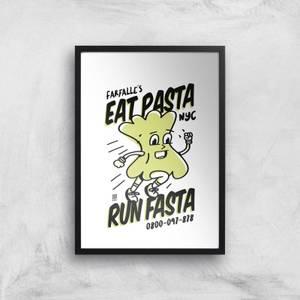 EAT PASTA RUN FASTA Art Print