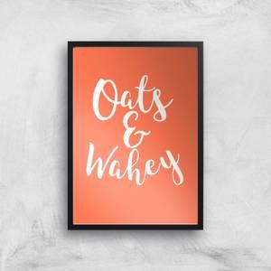 Oats And Wahey Art Print