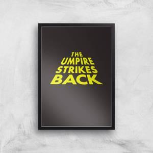 The Umpire Strikes Back Art Print