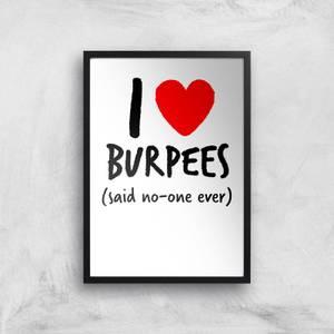 I Love Burpees Art Print