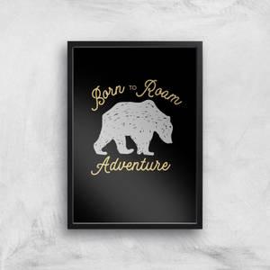 Adventure Born To Roam Art Print