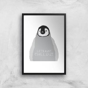 Baby Penguin Lets Just Chill Out Art Print