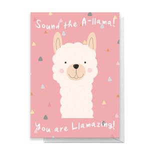 Sound The A-Llama You Are Llamazing! Greetings Card