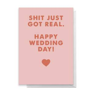 Shit Just Got Real. Happy Wedding Day! Greetings Card