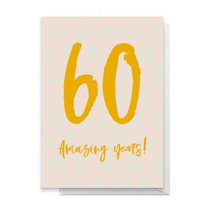 60 Amazing Years! Greetings Card