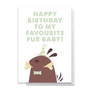 Happy Birthday To My Favourite Fur Baby! Dog Illustration Greetings Card