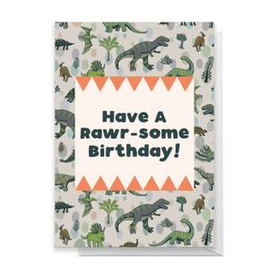Have A Rawr-Some Birthday Greetings Card