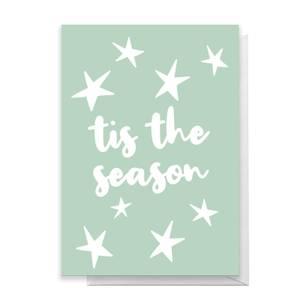 Tis The Season Greetings Card