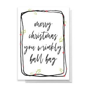 Merry Christmas You Wrinkly Ball Bag Greetings Card