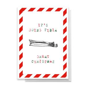 It's Going Tibia Great Christmas Greetings Card