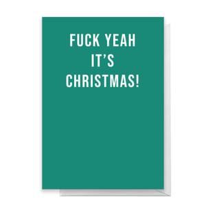 Fuck Yeah It's Christmas! Greetings Card