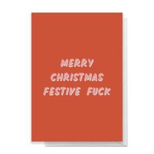 Merry Christmas Festive Fuck Greetings Card