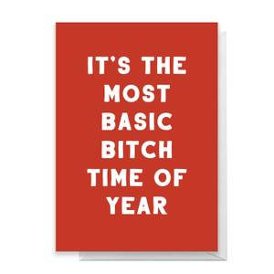 It's The Most Basic Bitch Time Of Year Greetings Card