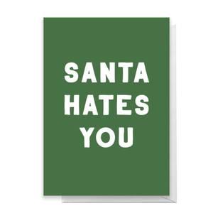 Santa Hates You Greetings Card