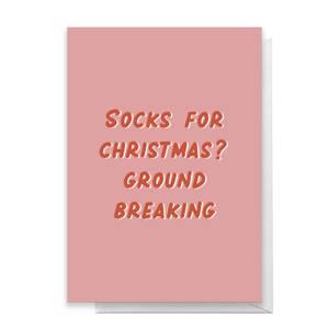 Socks For Christmas? Ground Breaking Greetings Card