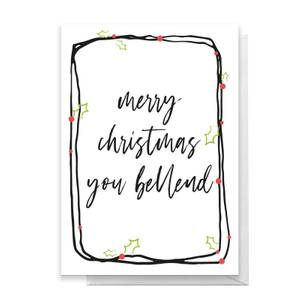 Merry Christmas You Bellend Greetings Card