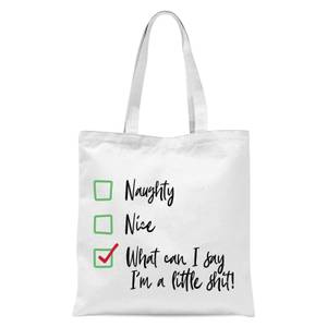 Naughty Nice What Can I Say I'm A Little Shit Tick Box Tote Bag - White