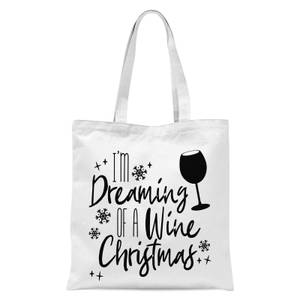 I'm Dreaming Of A Wine Christmas Tote Bag - White
