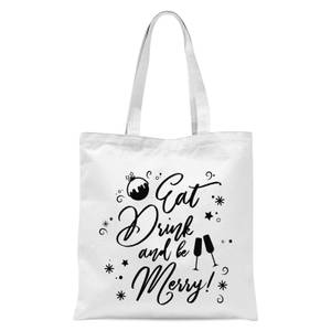 Eat, Drink And Be Merry Tote Bag - White